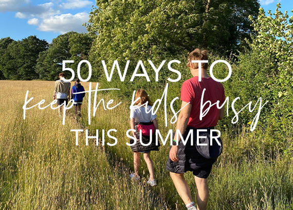 50 ways to keep the kids busy this summer